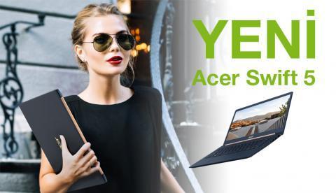 Acer, Dünyanın En Hafif 990 Gramlık Yeni Swift 5 Modellerini Tanıttı!